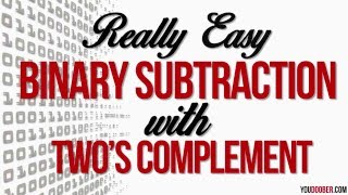 Binary Subtraction with Two's Complement - This is Easy!