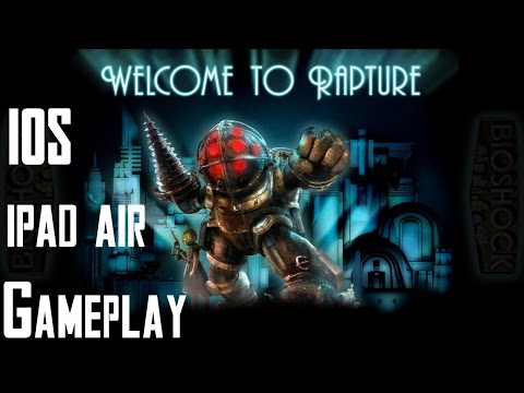Bioshock IOS Gameplay - First 30 Mins (Ipad Air) By Centerstrain01