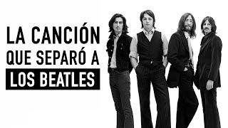 La canción que separó a Los Beatles