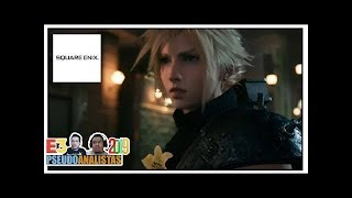 Square Enix E3 2019: Final Fantasy VII Remake - Marvel's Avengers | #PseudoanalistasE3