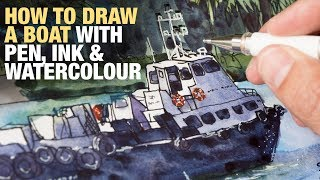How to Draw a Boat with Pen, Ink & Watercolour (tutorial)