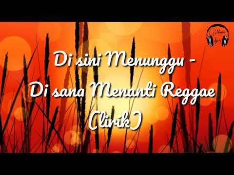 Download Di Sini Menunggu Di Sana Menanti Reggae  Mp4 baru