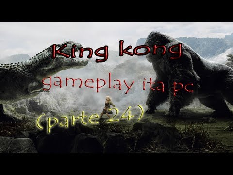 Peter Jackson's King Kong | gameplay ita pc (parte 24)
