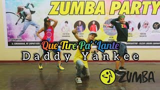 Daddy Yankee - Que Tire Pa' 'Lante | ZUMBA | FITNESS | At Sangatta