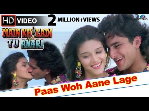 Paas Woh Aane Lage (hd) Full Video Song | Main Khiladi Tu Anari | Saif Ali Khan, Rageshwari | video
