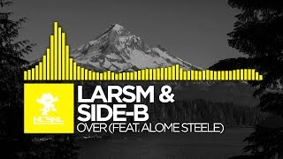 [House] LarsM & Side-B ft. Aloma Steele - Over [NCS Release]