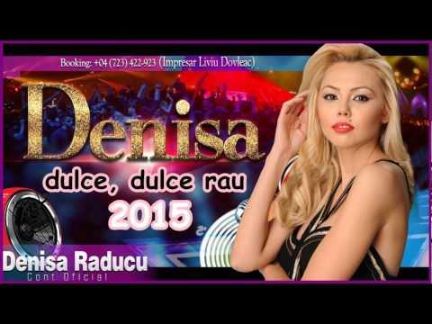 DENISA – DULCE, DULCE RAU (PROMO) 2015 HIT Februarie