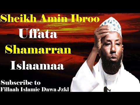 Uffata Shamarran Islaamaa ~ Sheikh Amiin Ibroo thumbnail