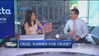 Is this the start of a cruel summer for crude?