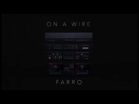 Farro - On A Wire