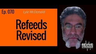 070: Lyle McDonald - Refeeds Revised