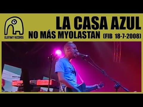 LA CASA AZUL - No Más Myolastan [Live FIB - 18-7-2008] 2/14