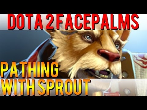 Dota 2 Facepalms - Pathing With Sprout