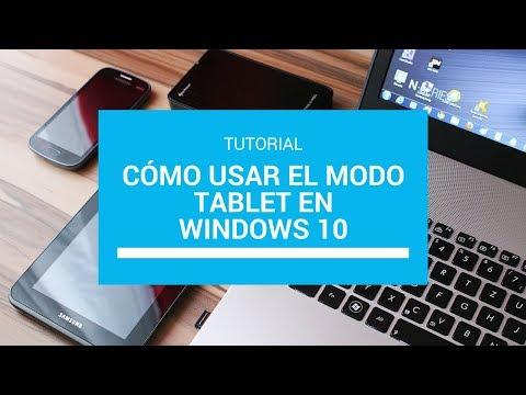 Tutorial: Cómo usar el modo tablet en Windows 10