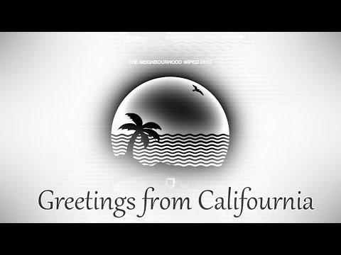The Neighbourhood - Greetings from Califournia (Lyrics)