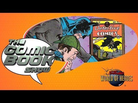 The Comic Book Show: Better Crime Solver... Batman or Sherlock?