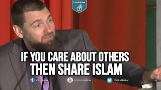 If you Care about others then Share Islam