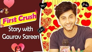 """First Crush Story"" #14 With Gaurav Sareen 