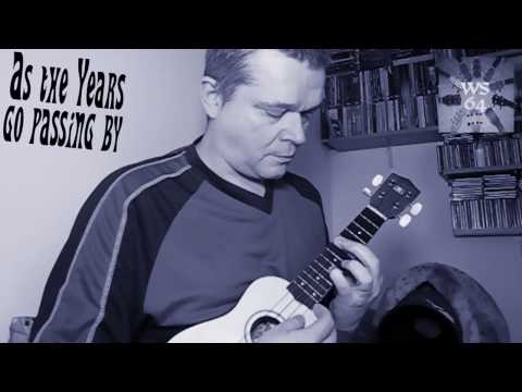 'As the years go passing by' on Ukulele