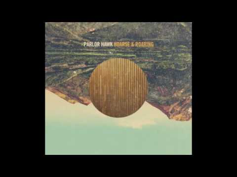 Parlor Hawk - Lie To Me