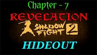 Shadow Fight 2 ■ Chapter 7 ■ Revelations - HIDEOUT