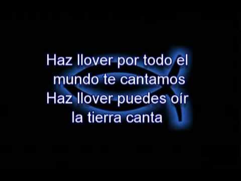 HAZ LLOVER, MANDA LA LLUVIA, ABRE LOS CIELOS - YouTube
