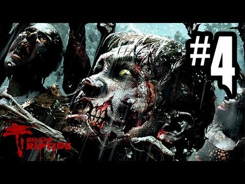 Dead Island Riptide - Gameplay Walkthrough Part 4 - Chapter 2 (Xbox 360/PS3/PC HD)
