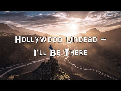 Hollywood Undead - Ill Be There