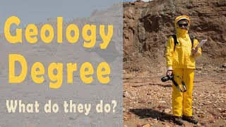 Geology Degree - Is it Worth it? What do Geologists do?