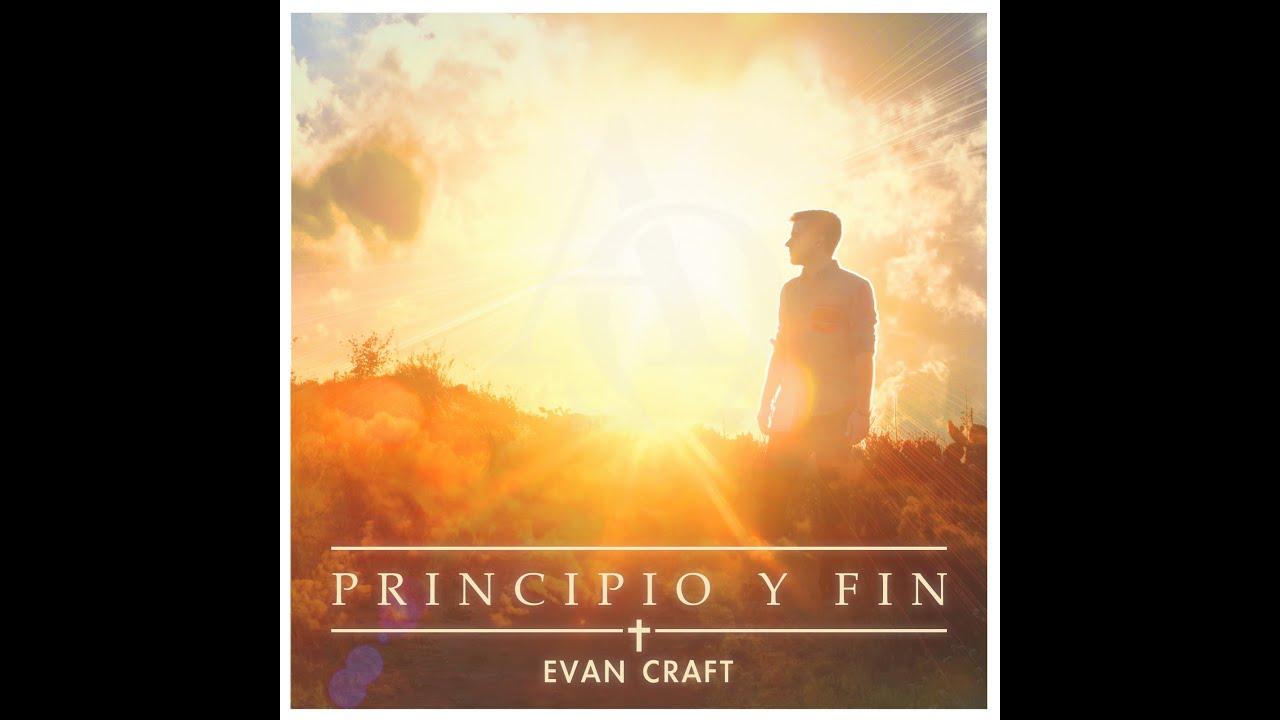 Evan Craft - Principio Y Fin (Album) (2015)