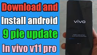 Download and install android 9 pie in vivo v11 pro