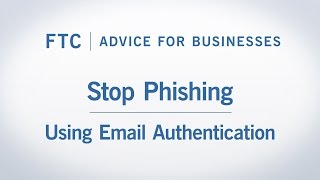 Stop Phishing By Using Email Authentication | Federal Trade Commission