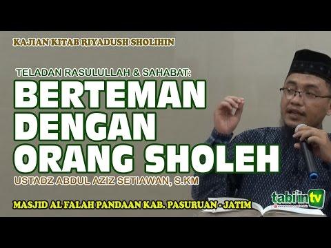 Berteman Dengan Orang-Orang Sholeh - Ustadz Abdul Aziz S, S.KM