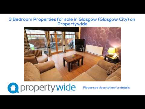 3 Bedroom Properties for sale in Glasgow (Glasgow City) on Propertywide