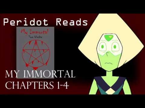 "Peridot reads ""My Immortal"" [Chapters 1-4]"
