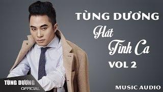Album Tùng Dương Hát Tình Ca (Vol 2) - Tùng Dương Official