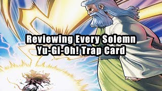 Reviewing Every Solemn Yu-Gi-Oh! Trap Card