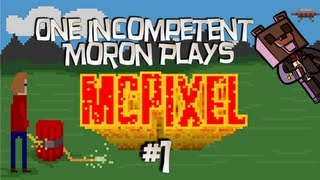 One Incompetent Moron Plays - McPixel - Ep 1 - Big Breastices