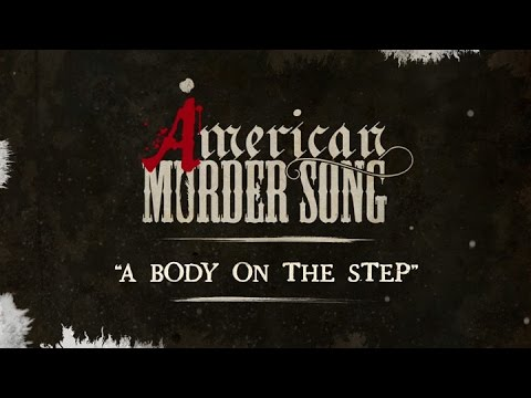 American Murder Song - A Body On The Step (Official Lyrics Video)
