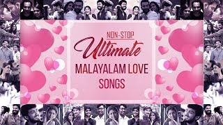 Non Stop Ultimate Malayalam Love Songs | Best Malayalam Romantic Songs Playlist | Official