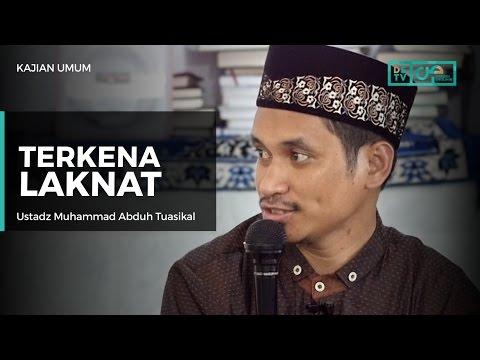Mengerikan Mereka Yang Terkena Laknat - Ustadz M Abduh Tuasikal