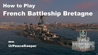 How to Play French Battleship Bretagne In World Of Warships
