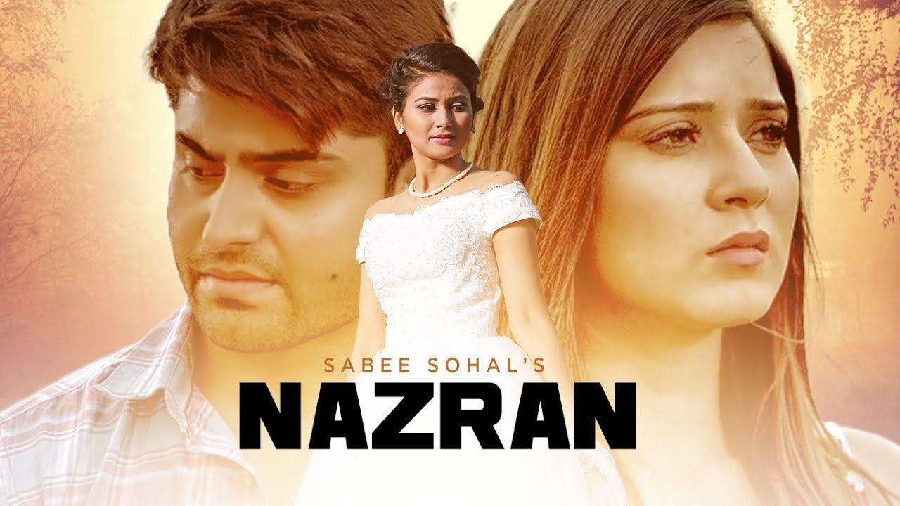 Nazran: Sabee Sohal (Full Song) | Johny Vick | Latest Punjabi Songs 2017