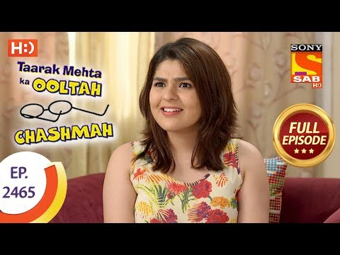 Taarak Mehta Ka Ooltah Chashmah - Ep 2465 - Full Episode - 11th May, 2018 thumbnail