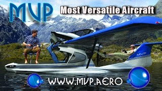 MVP Aircraft – from MVP Aero the Most Versatile Aircraft in the light sport aircraft category?