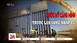 Tiêu điểm: Mỹ căng mình trước làn sóng nhập cư - Tin Tức VTV24