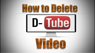 How To Delete a Video from DTube