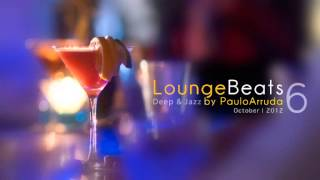 Lounge Beats 6 by Paulo Arruda | Deep & Jazz