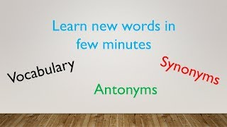 Synonyms & Antonyms new 2018 part 4