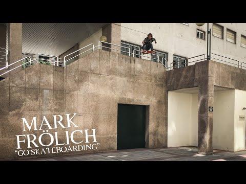 """Mark Frolich `s  """" Go Skateboarding """" - part"""